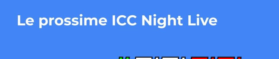 Le Prossime ICC Night Live